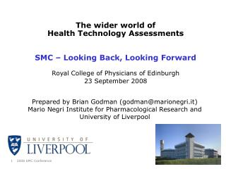 The wider world of  Health Technology Assessments SMC – Looking Back, Looking Forward