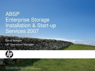 ABSP Enterprise Storage Installation & Start-up Services 2007