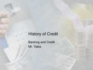 History of Credit