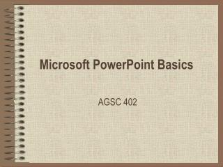 Microsoft PowerPoint Basics