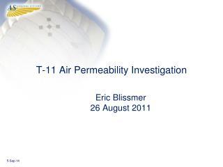 T-11 Air Permeability Investigation