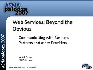 Web Services: Beyond the Obvious