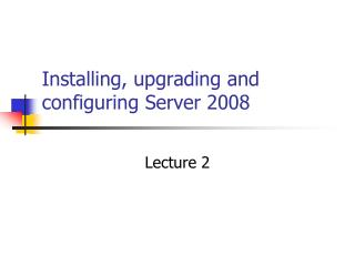 Installing, upgrading and configuring Server 2008