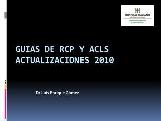 Guias  de RCP y ACLS Actualizaciones 2010