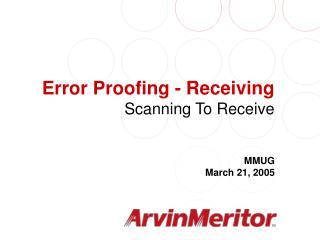 Error Proofing - Receiving Scanning To Receive