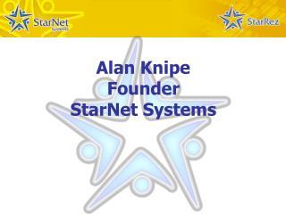 Alan Knipe Founder StarNet Systems