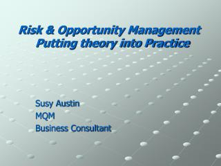 Risk & Opportunity Management   Putting theory into Practice