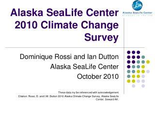Alaska SeaLife Center 2010 Climate Change Survey
