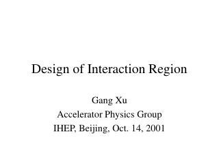 Design of Interaction Region