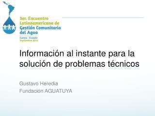 Información  al  instante para  la  solución  de  problemas técnicos