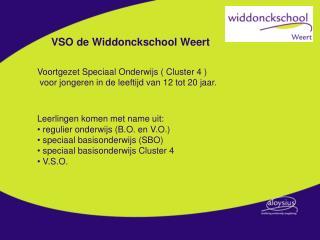 VSO de Widdonckschool Weert