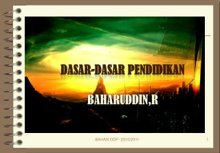 DASAR-DASAR  PENDIDIKAN Baharuddin,r