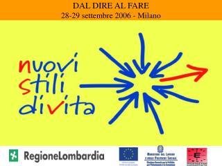 DAL DIRE AL FARE 28-29 settembre 2006 - Milano