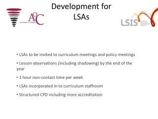 Development for LSAs