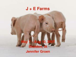 J + E Farms