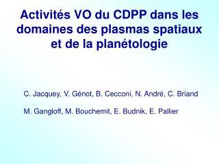 Activités VO du CDPP dans les domaines des plasmas spatiaux et de la planétologie