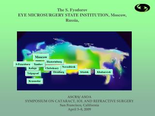 The S. Fyodorov  EYE MICROSURGERY STATE INSTITUTION, Moscow, Russia,