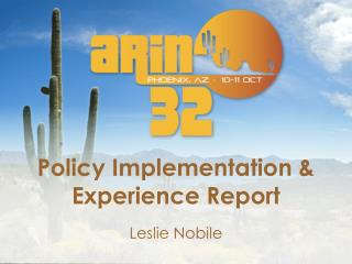 Policy Implementation & Experience Report