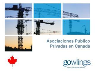 Asociaciones P�blico Privadas en Canad�
