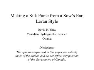 Making a Silk Purse from a Sow's Ear, Loran Style