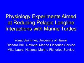 Physiology Experiments Aimed at Reducing Pelagic Longline Interactions with Marine Turtles