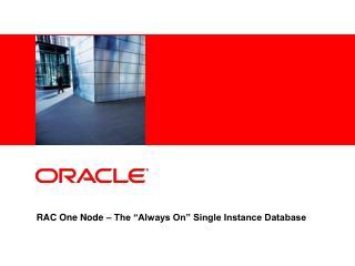 RAC One Node   The  Always On  Single Instance Database
