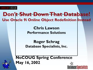 Don t Shut Down That Database Use Oracle 9i Online Object Redefinition Instead