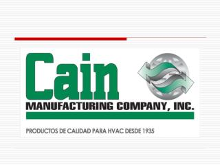 CAIN MANUFACTURING CO., INC.