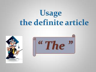 Usage         the definite article