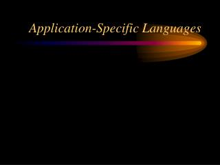 Application-Specific Languages