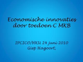 Economische innovaties door toedoen C MKB