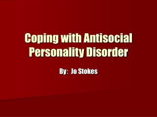 Coping with Antisocial Personality Disorder