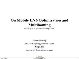 On Mobile IPv6 Optimization and Multihoming draft-ng-mobopts-multihoming-00.txt