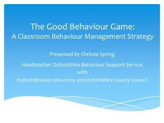 The Good  Behaviour  Game:  A Classroom  Behaviour  Management Strategy