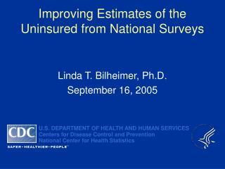 Improving Estimates of the Uninsured from National Surveys