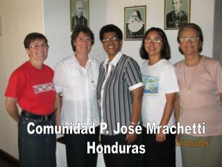Comunidad P. José Mrachetti Honduras