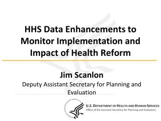 HHS Data Enhancements to Monitor Implementation and Impact of Health Reform