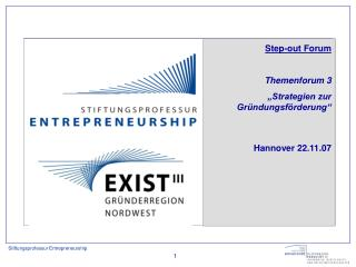 "Step-out Forum  Themenforum 3 ""Strategien zur Gründungsförderung"" Hannover 22.11.07"