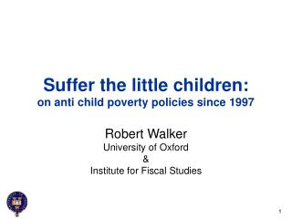 Suffer the little children:  on anti child poverty policies since 1997