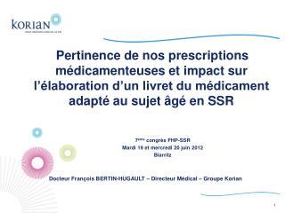 7 ème  congrès FHP-SSR Mardi 19 et mercredi 20 juin 2012 Biarritz