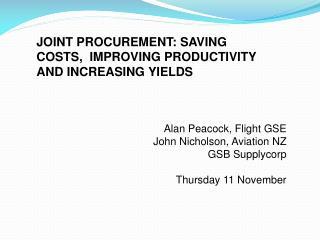 Alan Peacock, Flight GSE John Nicholson, Aviation NZ GSB Supplycorp Thursday 11 November