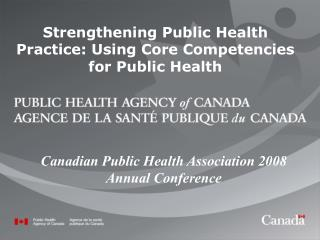 Strengthening Public Health Practice: Using Core Competencies for Public Health
