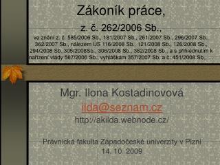 Mgr. Ilona Kostadinovov� ilda@seznam.cz akilda.webnode.cz/