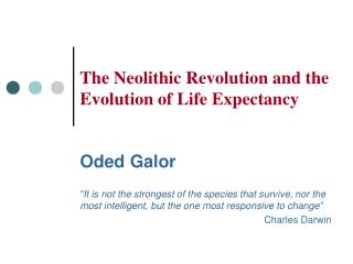 The Neolithic Revolution and the  Evolution of Life Expectancy