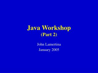 Java Workshop Part 2