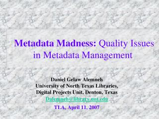 Metadata Madness:  Quality Issues in Metadata Management