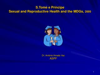 S.Tomé e Príncipe Sexual and Reproductive Health and the MDGs ,  2005