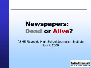 Newspapers:   Dead  or  Alive ?