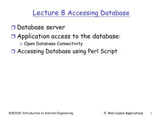 Lecture 8  Accessing Database