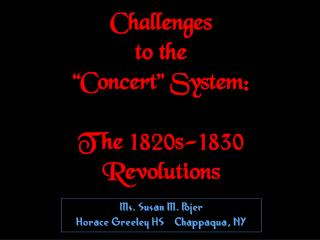 Challenges to the  Concert  System:  The 1820s-1830 Revolutions